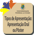Tipos de Apresentação: Apresentação Oral ou Pôster