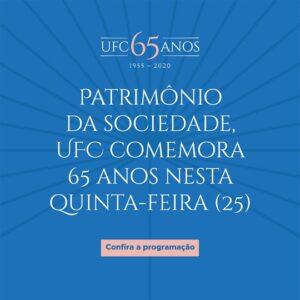 """#PraCegoVer: banner com o logotipo 'UFC-65anos' e os dizeres: """"Patrimônio da sociedade, UFC comemora 65 anos nesta quinta-feira (25)"""""""